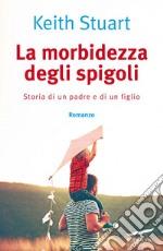La morbidezza degli spigoli. E-book. Formato EPUB ebook
