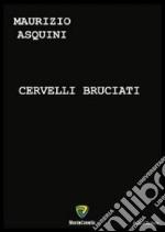 Cervelli bruciati. E-book. Formato PDF