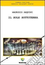 Il sole sottoterra. E-book. Formato PDF