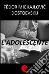 L' adolescente. E-book. Formato EPUB