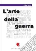 L' arte delle guerra. E-book. Formato EPUB ebook di Tzu Sun