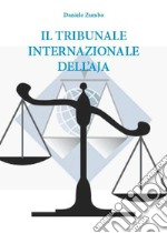 Il tribunale internazionale dell'Aja. E-book. Formato EPUB ebook di Daniele Zumbo
