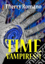 Time vampires. E-book. Formato Mobipocket ebook
