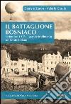 Il battaglione Bosniaco. Settembre 1917: il grande tradimento sul fronte italiano. E-book. Formato EPUB ebook