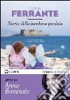 Storia della bambina perduta. L'amica geniale letto da Anna Bonaiuto. Ediz. integrale. Audiolibro. Download MP3 ebook