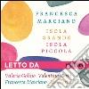 Isola grande, isola piccola letto da Valeria Golino, Francesca Marciano, Iaia Forte, Valentina Cervi. Audiolibro. Download MP3 ebook