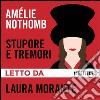 Stupore e tremori letto da Laura Morante. Audiolibro. Download MP3 ebook