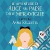 Alice nel paese delle meraviglie letto da Anna Foglietta. Audiolibro. Download MP3 ebook