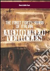 The first forty years of italian armoured vehicles. An illustrated book on italian tanks. E-book. Formato EPUB ebook