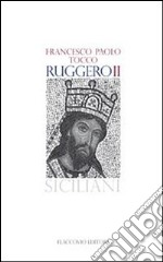 Ruggero II. E-book. Formato EPUB ebook di Francesco Paolo Tocco