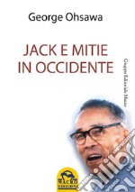 Jack e Mitie in Occidente. E-book. Formato EPUB ebook di Georges Ohsawa
