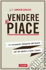 Vendere mi piace. E-book. Formato EPUB ebook di Lorenzo Cavalieri