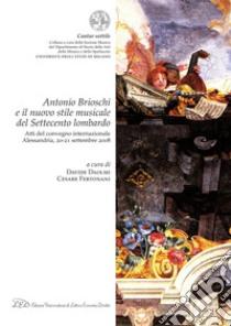 Antonio Brioschi e il nuovo stile musicale del Settecento lombardo. E-book. Formato PDF ebook