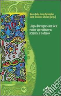 Lingua portughesa em foco. Ensimo-aprendizagem, pesquisa e tradução. E-book. Formato PDF ebook