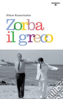 Zorba il greco. E-book. Formato Mobipocket ebook di Nikos Kazantzakis