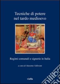 Tecniche di potere nel tardo Medioevo. Stati comunali e signorie in Italia. E-book. Formato PDF ebook