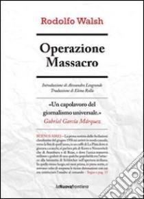 Operazione massacro. E-book. Formato EPUB ebook di Rodolfo Walsh