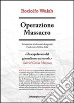 Operazione massacro. E-book. Formato EPUB ebook di Rodolfo Walsh
