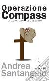 Operazione Compass. La Caporetto del deserto. E-book. Formato PDF ebook