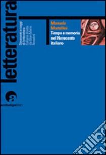 Tempo e memoria nel Novecento italiano. E-book. Formato PDF ebook di Manuela Martellini