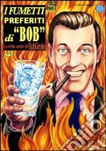 I fumetti preferiti di «Bob». La rivista comics del SubGenio. E-book. Formato PDF ebook