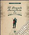 Il grande sacrificio. E-book. Formato PDF ebook