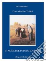 Caro ministro Poletti. Agosto 2014. Le cose da fare immediatamente dettate dal popolo italiano!. E-book. Formato PDF ebook