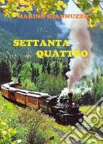 Settanta quattro. E-book. Formato PDF ebook