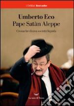 Pape Satàn Aleppe. Cronache di una società liquida. E-book. Formato EPUB ebook