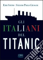 Gli italiani del Titanic. E-book. Formato EPUB ebook di Ezio Savino