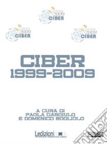 Ciber 1999-2009. E-book. Formato Mobipocket ebook