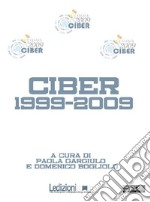 Ciber 1999-2009. E-book. Formato Mobipocket ebook