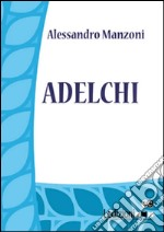 Adelchi. E-book. Formato EPUB ebook di Alessandro Manzoni