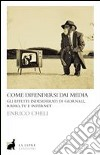 Come difendersi dai media. E-book. Formato EPUB
