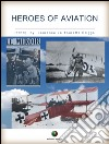 Heroes of aviation. E-book. Formato Mobipocket ebook