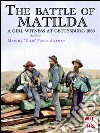 The battle of Matilda. A girl witness at Gettysburg 1863. E-book. Formato EPUB ebook