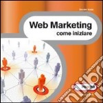 Web marketing. Come iniziare. E-book. Formato ePub ebook di Davide Vasta