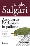 Attraverso l'Atlantico in pallone. E-book. Formato EPUB