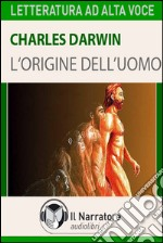 L' origine dell'uomo. Audiolibro. Download MP3 ebook