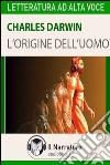 L' origine dell'uomo. Audiolibro. Download MP3 ebook