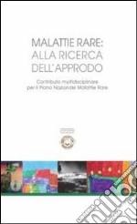 Malattie rare: alla ricerca dell'approdo. Contributo multidisciplinare per il piano nazionale malattie rare. E-book. Formato PDF ebook