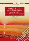 Civil right protection and the right of migrants in the framework of the mediterranean cooperation. E-book. Formato EPUB