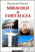 Miracolo a Fortaleza. E-book. Formato Mobipocket ebook