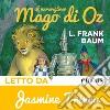 Il meraviglioso mago di Oz. Audiolibro. Download MP3 ebook