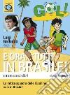 E ora... tutti in Brasile!. Audiolibro. Download MP3 ebook