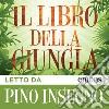 Il libro della giungla letto da Pino Insegno. Audiolibro. Download MP3 ebook
