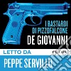 I bastardi di Pizzofalcone letto da Peppe Servillo. Audiolibro. Download MP3 ebook
