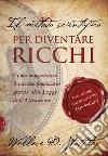 Il metodo scientifico per diventare ricchi. E-book. Formato Mobipocket ebook