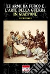 Le armi da fuoco e l'arte della guerra in Giappone. E-book. Formato EPUB ebook