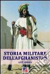 Storia militare dell'Afghanistan. E-book. Formato EPUB ebook